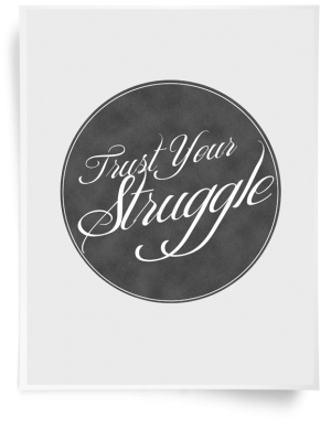 trust-your-struggle