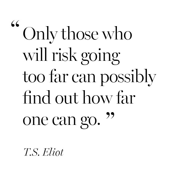 inspirational-quote-TS-Eliot-risk-going-far