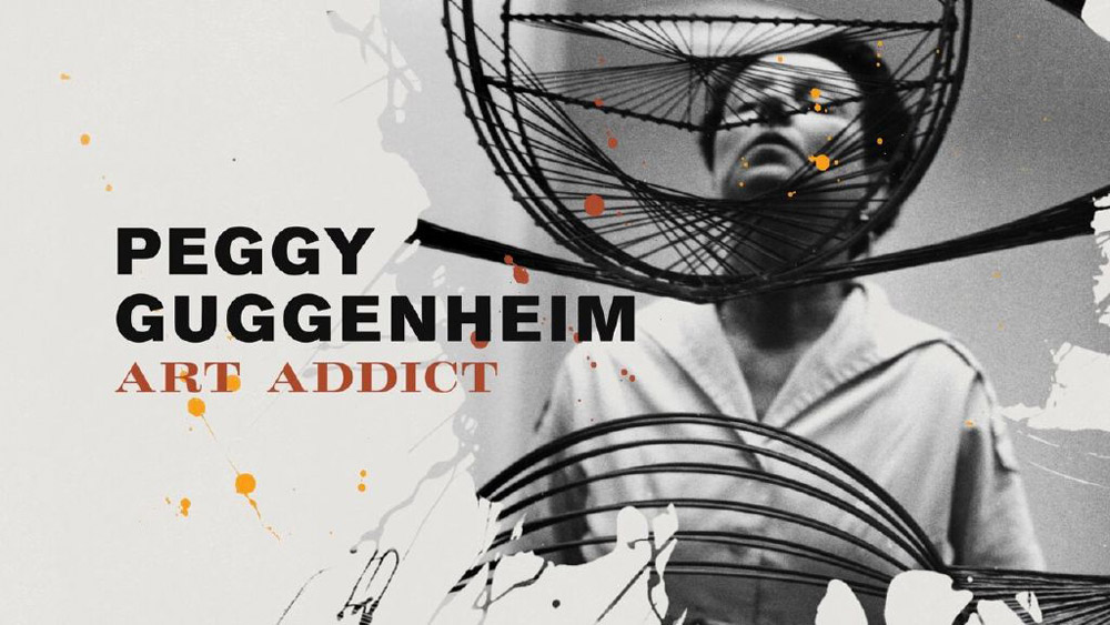 art design film Peggy Guggenheim Art Addict